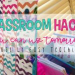 11 Classroom Hacks that Help Keep Students and the Classroom Organized