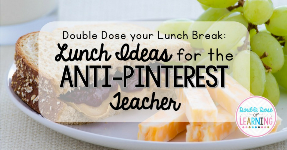 Double dose your lunch break lunch ideas for the anti pinterest double dose your lunch break lunch ideas for the anti pinterest teacher forumfinder Image collections