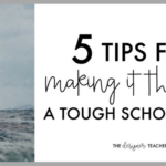 5 Tips for Making It Through a Tough School Year