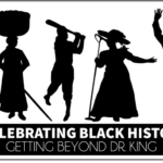 Black History Month: Getting Beyond Dr. King