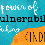 The Power of Vulnerability in Teaching Kindness