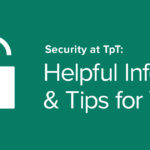 Security at TpT: Helpful Info & Tips for You