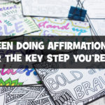 Why Affirmations Haven't Worked for You (And the Key Step You're Missing)