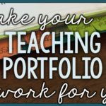 How to Make Your Teaching Portfolio Work for You