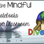 How to Use Interactive Mindful Notebooks to Help Teach About Diversity