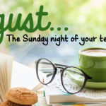 August… the Sunday Night of Your Teaching Year