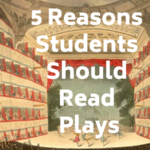 5 Reasons You Should Be Teaching More Plays