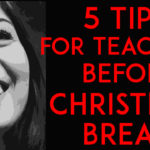 5 Tips for Teaching Before Christmas Break