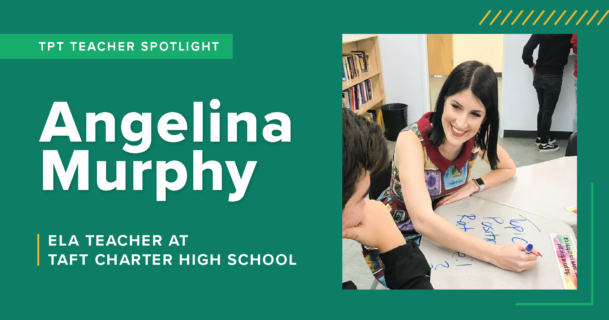 A TpT Teacher Spotlight on Angelina Murphy, a high school ELA teacher at Taft Charter High School
