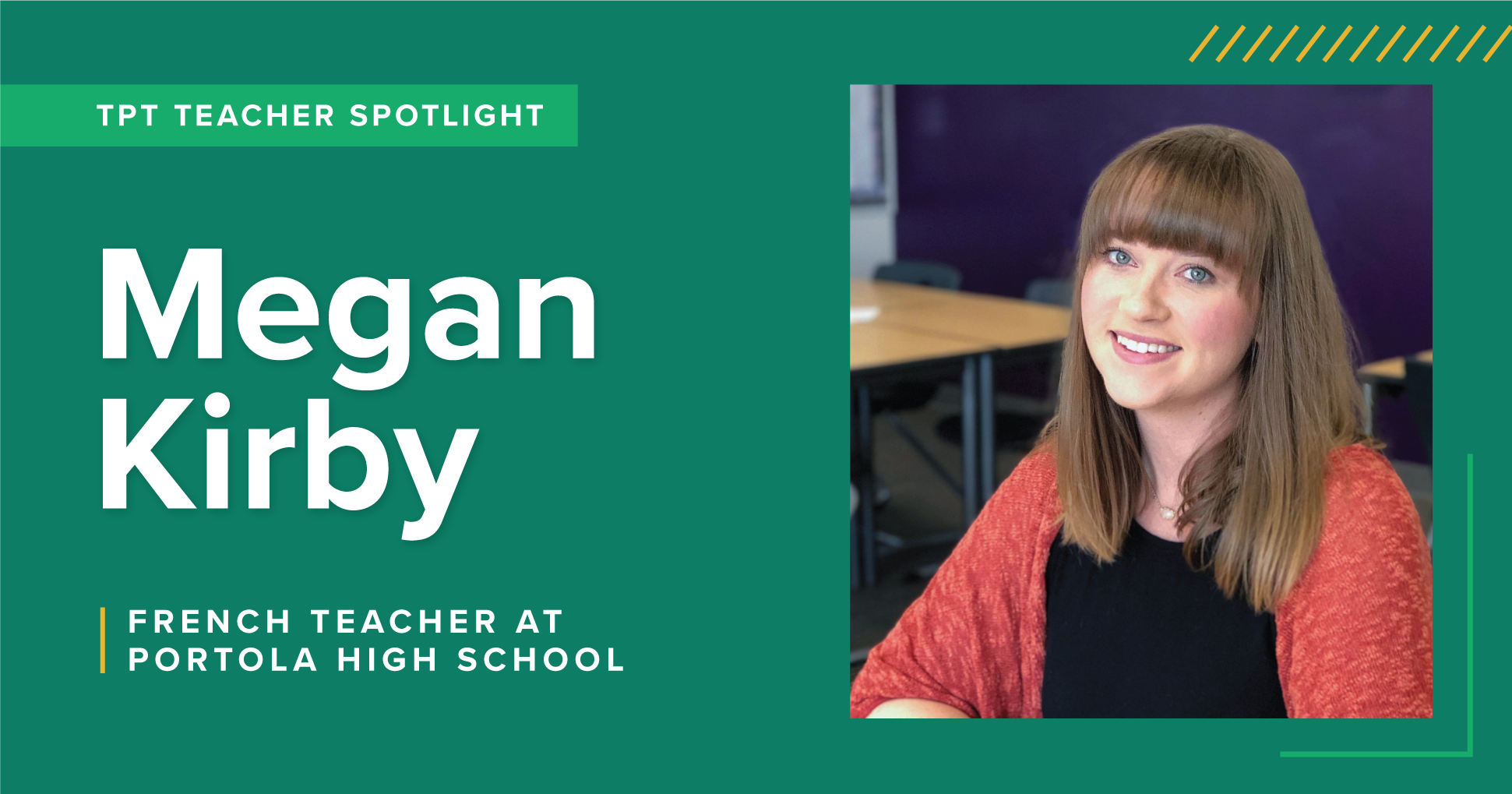 A TpT Teacher Spotlight on Megan Kirby, a French teacher at Portola High School.