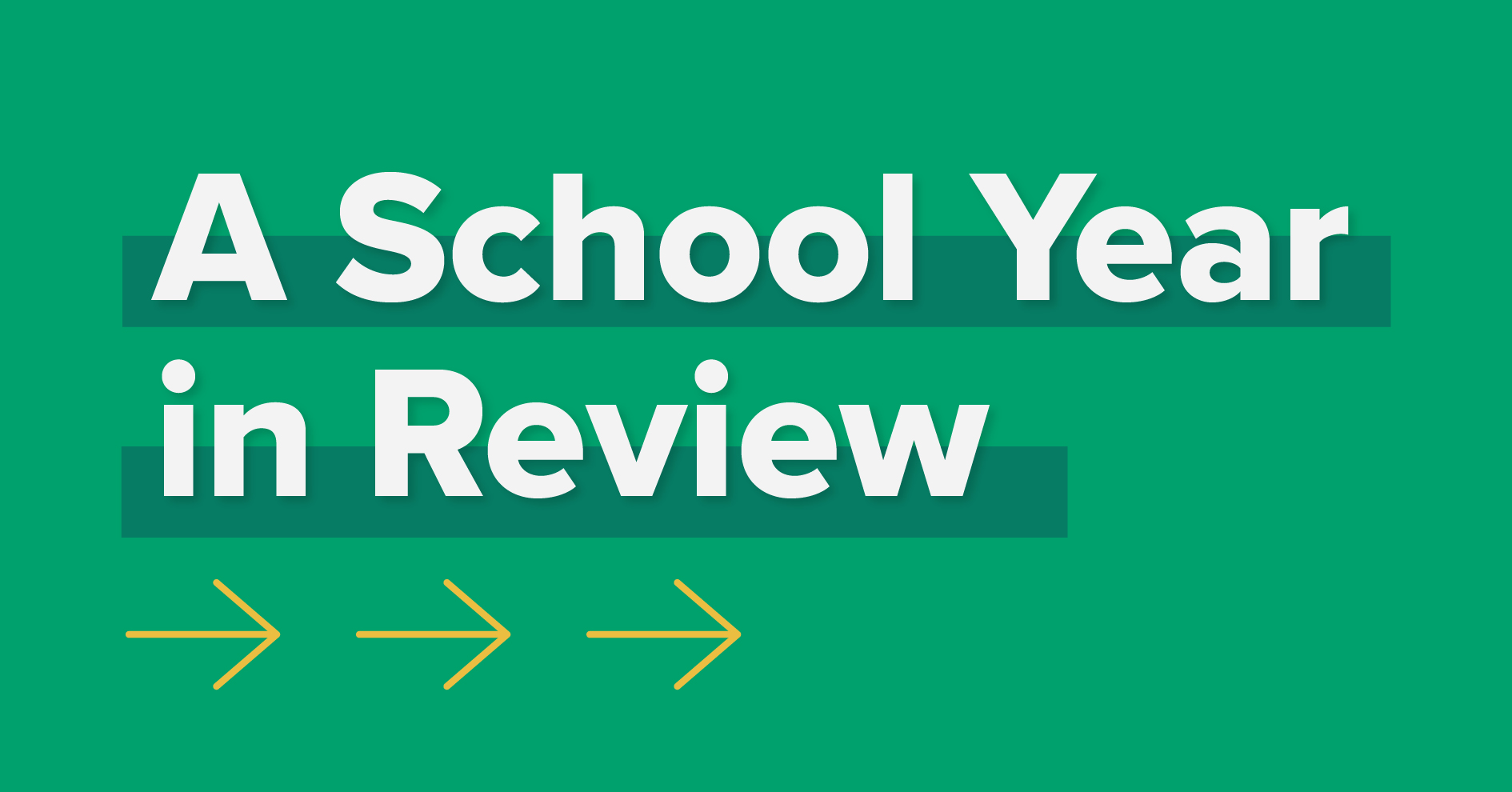 "The words ""a school year in review"" on a green background."