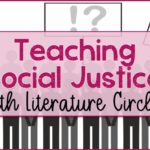 Teaching Social Justice with Literature Circles
