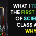 The First Week of High School Science: What I Taught and Why