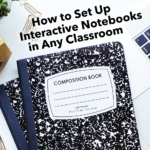 How to Set Up an Interactive Notebook in Any Classroom