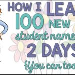 How I Learn 100 New Student Names in 2 Days