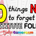 10 Things NOT to Forget in a Substitute Folder