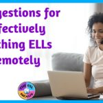 5 Suggestions for Effectively Teaching ELLs Remotely