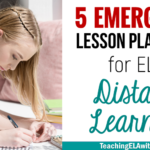 5 ELA Emergency Lesson Plan Ideas for Distance Learning