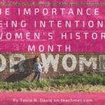 The Importance of Being Intentional: Women's History Month