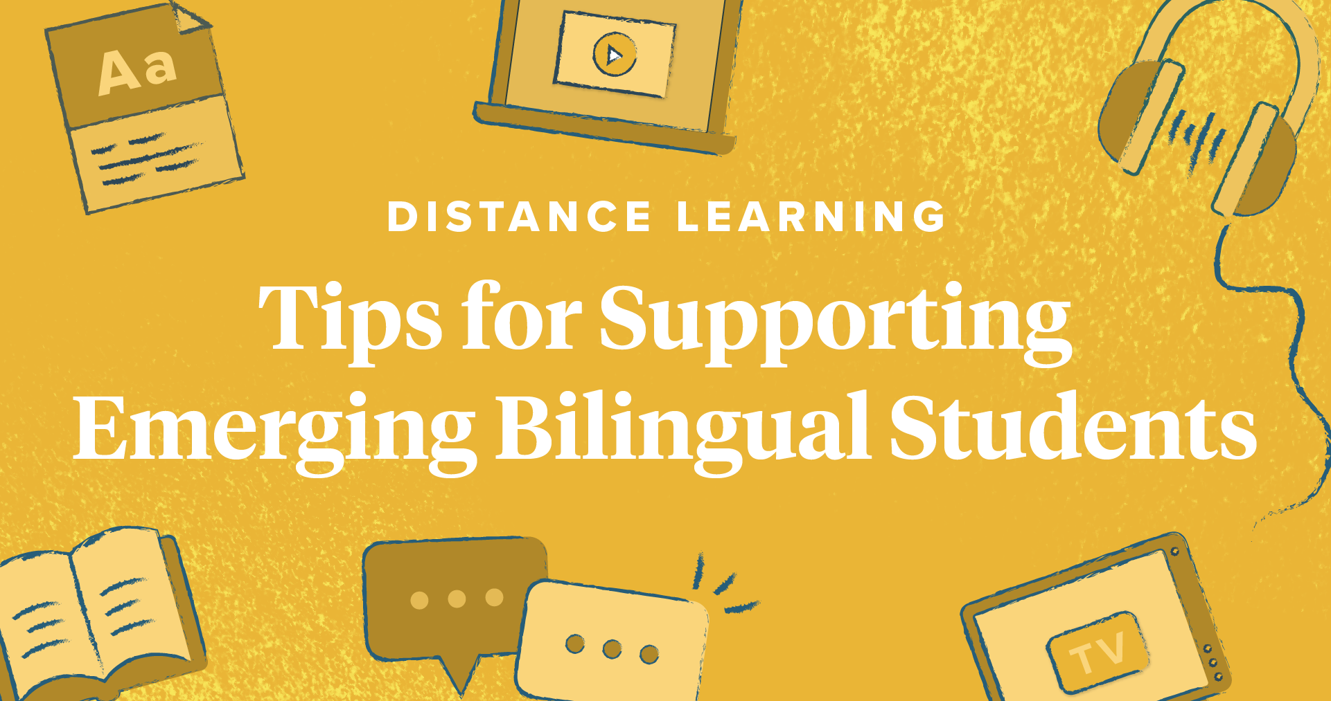 Distance Learning: Tips for Supporting Emerging Bilingual Students