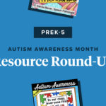 Resources to Support Students With Autism (PreK-5 Edition)