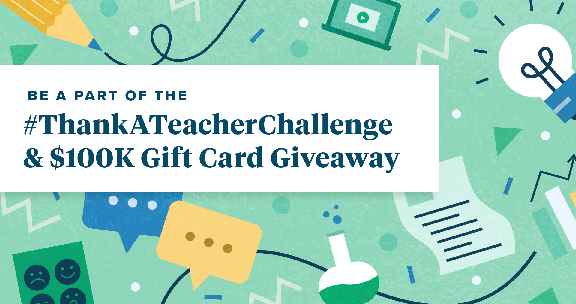 Be a part of the #ThankATeacher Challege and $100,000 gift card giveaway
