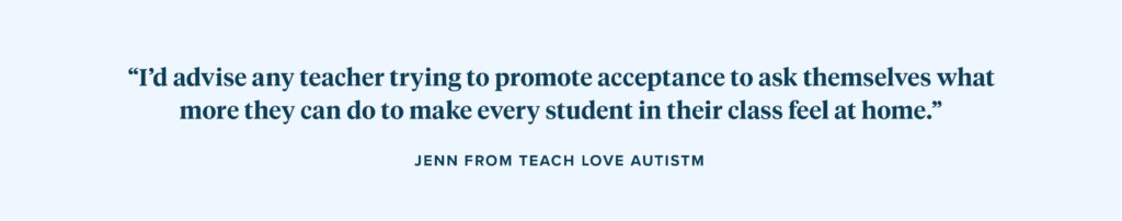 """I'd advise any teacher trying to promote acceptance to ask themselves what more they can do to make every student in their class feel at home."""
