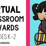 Virtual Classroom Rewards for K-2: How to Engage Students in Distance Learning