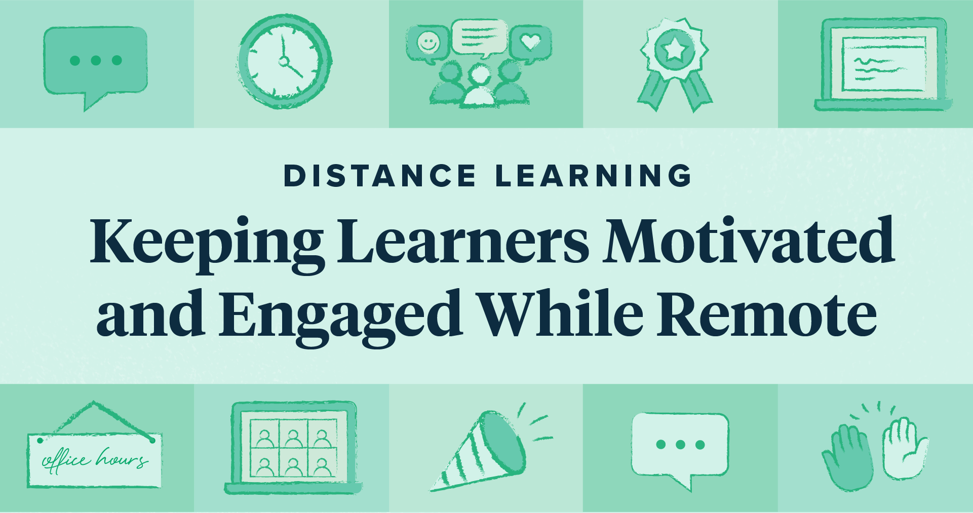 Distance Learning: Keeping Learners Engaged and Motivated While Remote