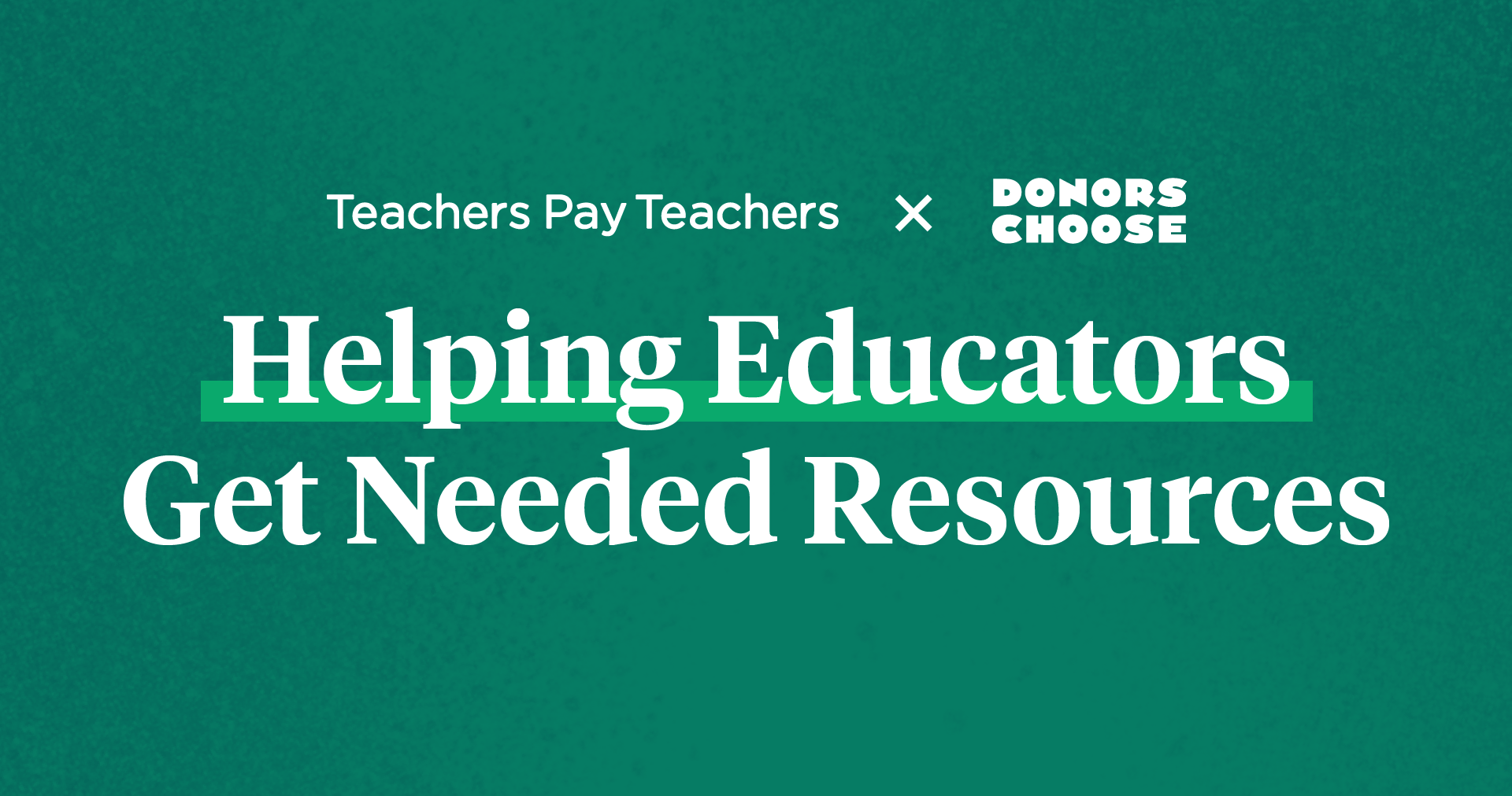 Teachers Pay Teachers x DonorsChoose: Helping Educators Get Needed Resources