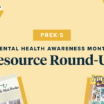 Distance Learning Resources to Support Students' Mental Health (PreK-5 Edition)
