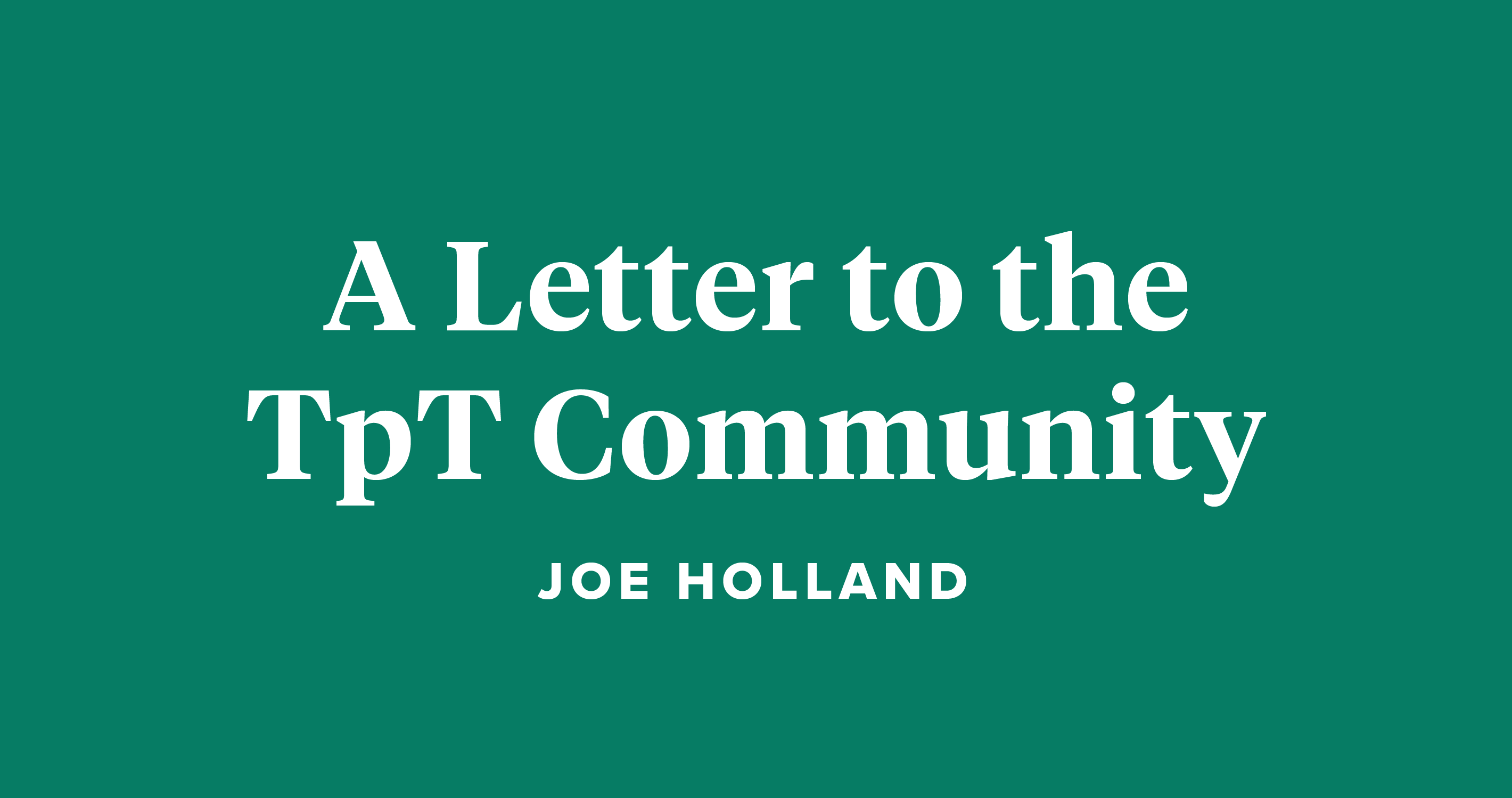 A Letter to the TpT Community Joe Holland