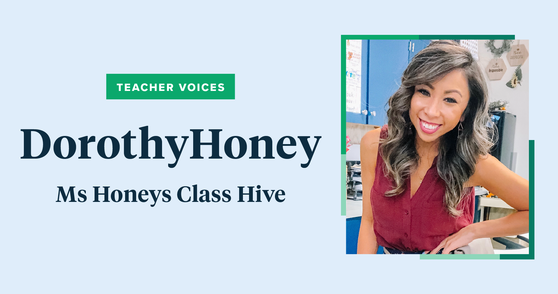 Teacher Voices DorothyHoney Ms Honeys Class Hive