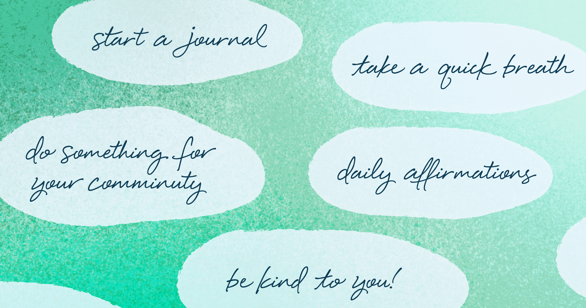 thought bubbles that say: start a journal, take a quick breath, do something for your community, daily affirmations, and be kind to you