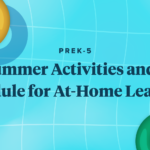 PreK-5 Summer Activities and a Schedule for At-Home Learning
