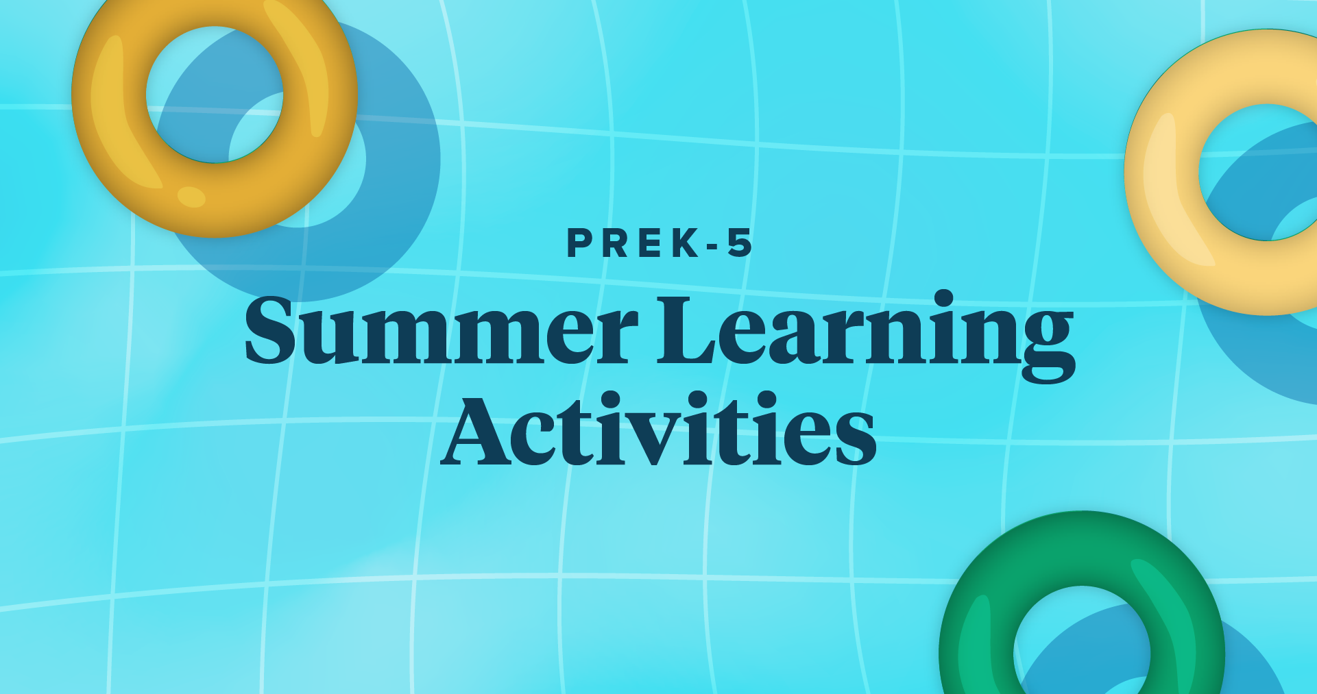 """Three inner tubes floating in a pool behind the text """"PreK-5 Summer Learning Activities"""""""