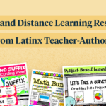 Digital and Distance Learning Resources from Latinx Teacher-Authors