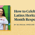 How to Celebrate Latinx Heritage Month Respectfully