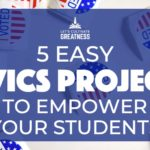 5 Easy Civics Project Ideas that Will Empower Your Students