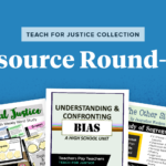 10 Resources for Teaching Students About Racism, Privilege, and Bias