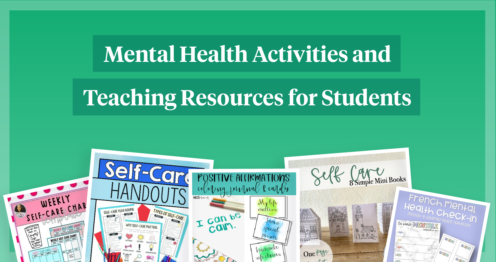 Mental Heath Activities and Teaching Resources for Students