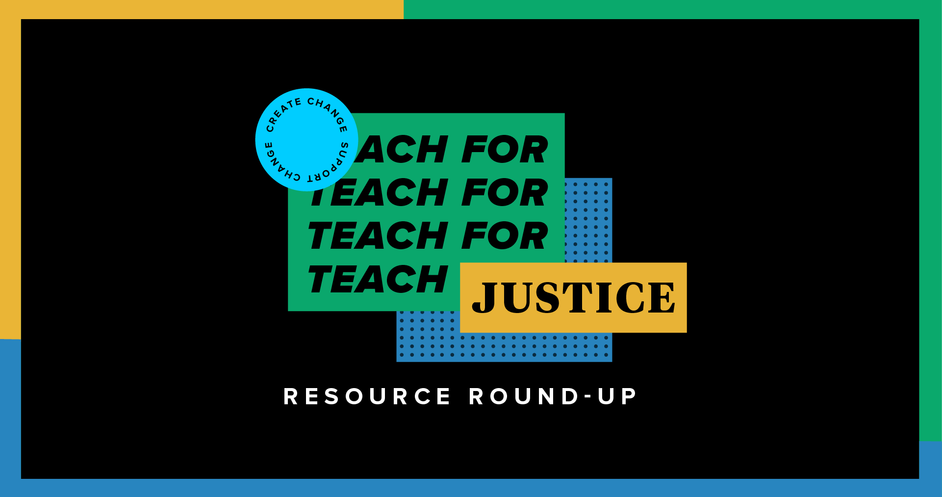 """TpT's green, aqua, and yellow Teach for Justice logo above the text, """"Resource Roundup"""""""