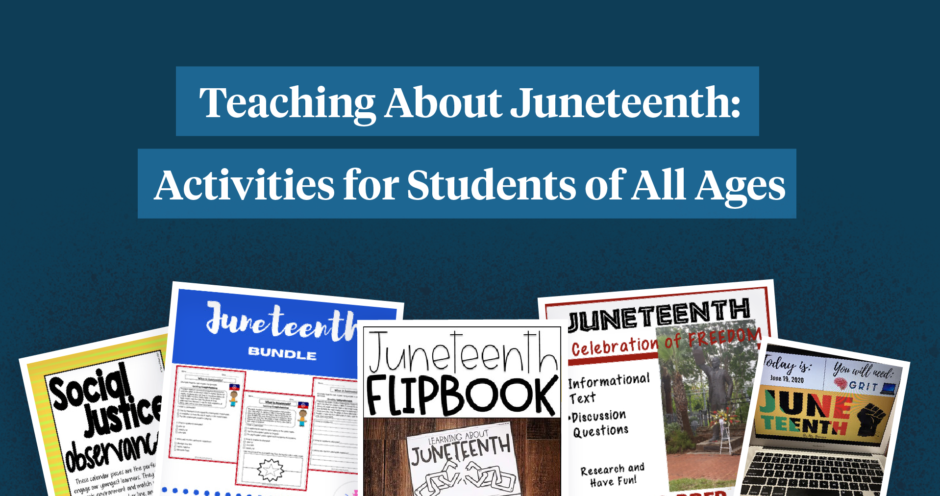 Teaching About Juneteenth: Activities for Students of All Ages